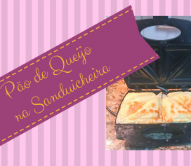 Receita de Pão de Queijo rápido e fácil na sanduicheira!