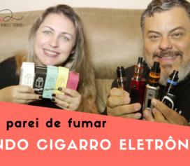 Como parei de fumar usando cigarro eletrônico!