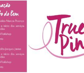 Ação True Pink apoia ONG Américas Amigas!